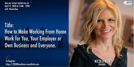 FREE WEBINAR - How to Make Working From Home Work for You and for Everyone tickets
