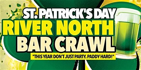 Chicago's Best St. Patrick's Day Bar Crawl in River North on Sat, March 13 tickets