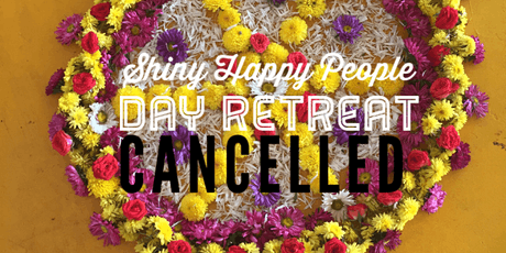 CANCELLED - Shiny Happy People Day Retreat tickets