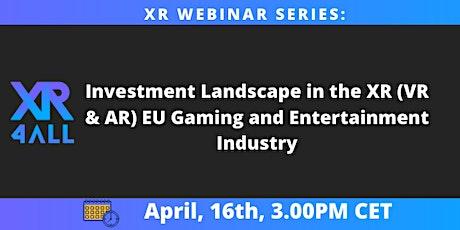 XR4ALL Webinar XR(VR & AR) EU Gaming and Entertainment Industry tickets
