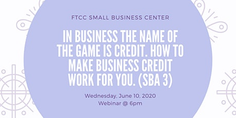 In Business The Name of the Game is Credit. (SBA 3) tickets