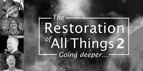 The Restoration of All Things 2 - Virtual Conference tickets