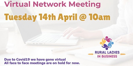 Rural Ladies In Business - April Network Meeting - Now Virtual tickets