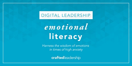 Emotional Literacy: Harness the wisdom of emotions in times of high anxiety tickets