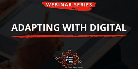 Adapting With Digital Webinar Series - Dorset Growth Hub tickets