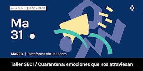 Taller de Entrenamiento SECI: Cuarentena –sensaciones y emociones– entradas
