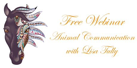 Free Webinar on Animal Communication Lisa Tully  tickets