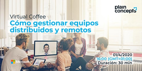 Virtual Coffee | Cómo gestionar equipos distribuidos y remotos entradas