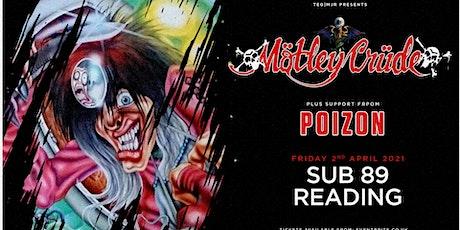 Motley Crude + Poizon (Sub89, Reading) tickets