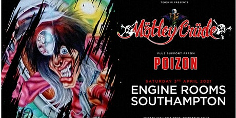Motley Crude + Poizon (Engine Rooms, Southampton) tickets