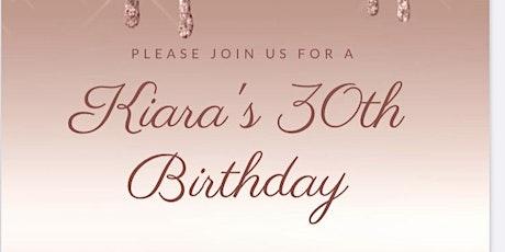 Kiara's 30th Birthday Party tickets