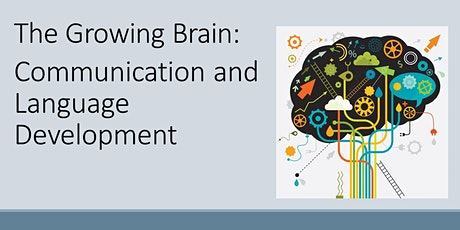 The Growing Brain: Communication and Language Development tickets