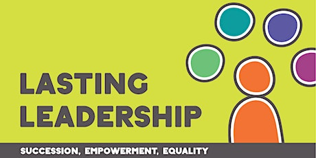 Lasting Leadership: Succession, empowerment, equality - Full Programme 2020 tickets