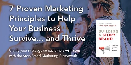 7 Proven Marketing Principles to Help Your Business Survive... and Thrive tickets