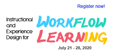 Instructional and Experience Design for Workflow Learning Workshop 2020 (July 21, 24, & 28) ingressos