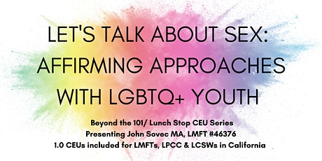 Let's Talk About Sex - Affirming Approaches with LGBTQ+ Youth tickets