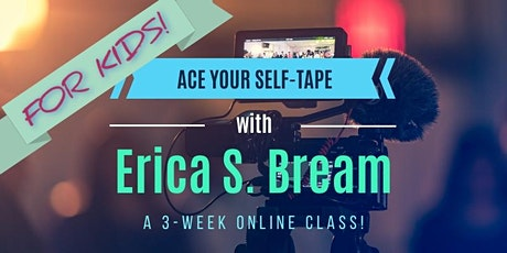 Kiddos & Parents: Learn to ACE YOUR SELF-TAPES in this 3-Week ONLINE Class! tickets
