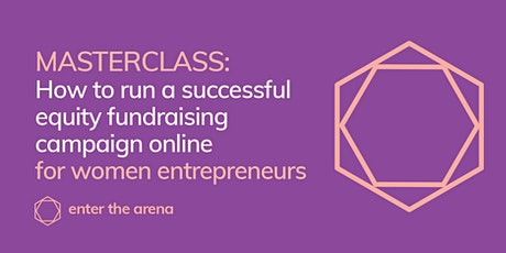 How To Run A Successful Equity Fundraising Campaign Online - for Women Entrepreneurs tickets