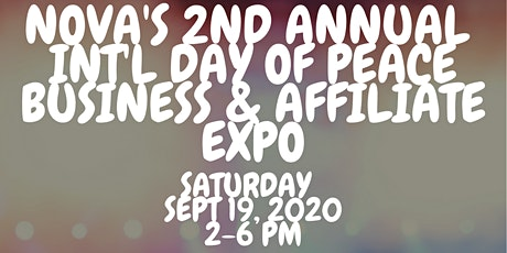 NOVA'S 2ND ANNUAL INTL' DAY PEACE - BUSINESS & AFFILIATE EXPO tickets