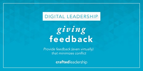 Giving Feedback: Provide feedback (even virtually) that minimizes conflict tickets