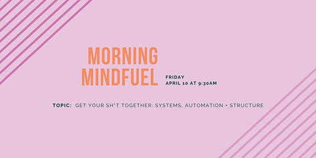 LEVEL Fairfield County Morning MindFUEL   Get Your SH*T Together   April 10 tickets