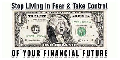 Stop Living in Fear &  Take Control of Your Financ