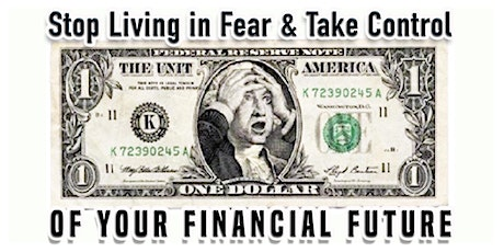 Stop Living in Fear &  Take Control of Your Financial Future!!...NYC tickets