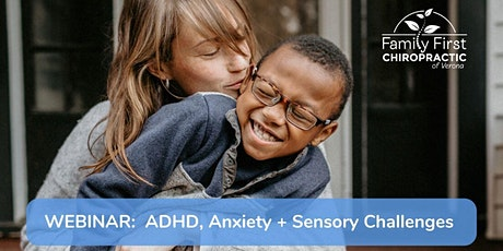 WEBINAR:  ADHD, Anxiety + Sensory Challenges tickets