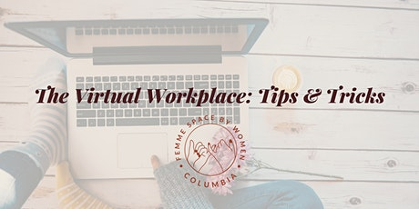 The Virtual Workplace: Tips & Tricks tickets