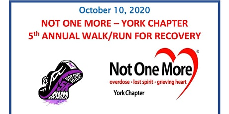 Not One More-York Chapter 5th Annual 5K Walk/Run For Recovery  tickets