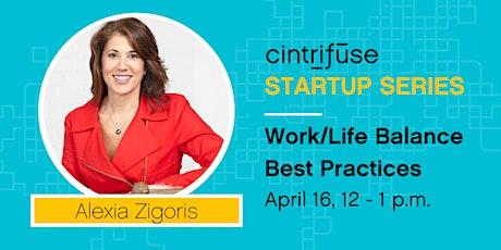 VIRTUAL Cintrifuse Startup Series: Work/Life Balance tickets