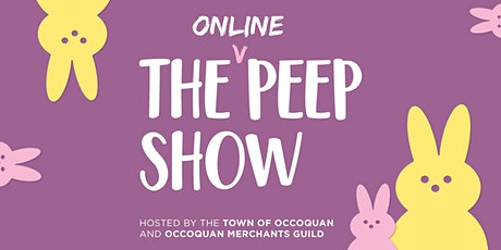 The Annual Occoquan Peep Show! tickets