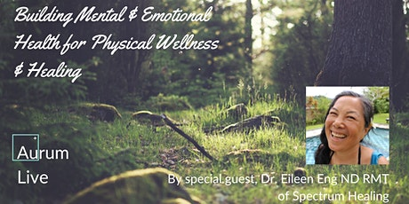 Building Mental & Emotional Health for Physical Wellness & Healing tickets