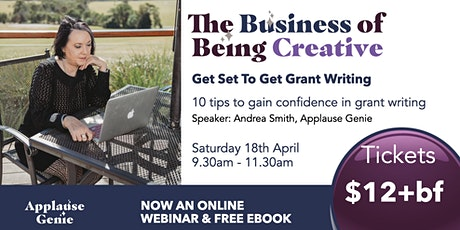 Get Set to Get Grantwriting: The Business of Being Creative - Apr 2020 tickets