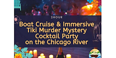 Boat Cruise & Murder Mystery Tiki Party on the Chicago River (05-29-2020 starts at 7:00 PM) tickets