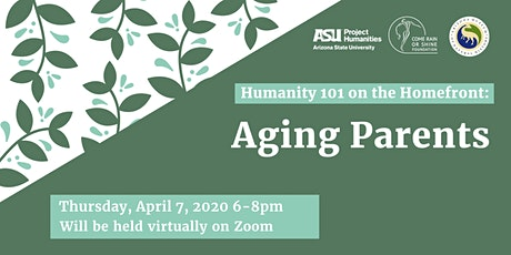 MOVED TO ONLINE: Humanity 101 on the Homefront: Aging Parents tickets