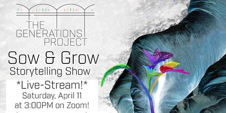 Sow & Grow Storytelling Show - Now Live-Streamed on Zoom! tickets