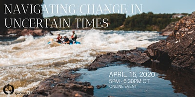 Navigating Change in Uncertain Times [Online Event]