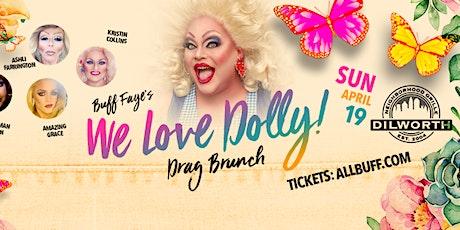 "Buff Faye's WE LOVE DOLLY Drag Brunch: ""Charlotte's #1 Drag Brunch since 2009"" tickets"