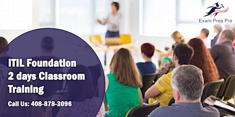 ITIL Foundation- 2 days Classroom Training in Sacramento,CA tickets
