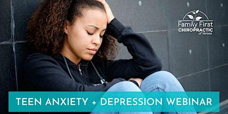 WEBINAR:  Teen Anxiety + Depression tickets