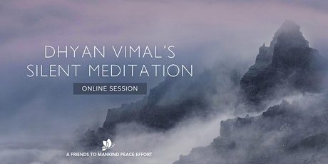 Online - Dhyan Vimal's Silent Meditation tickets