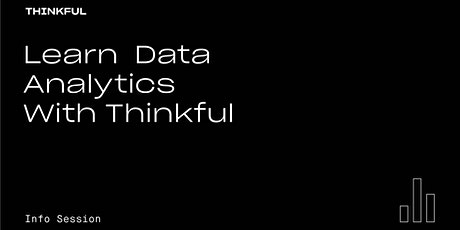 Thinkful Webinar | Learn Data Analytics With Thinkful tickets