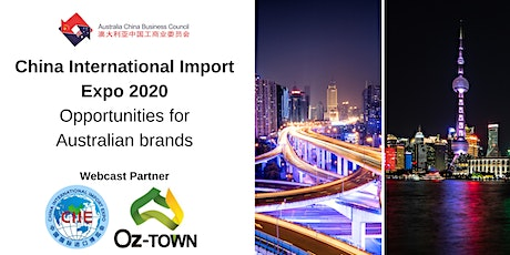 China International Import Expo 2020 - Opportunities for Australian brands tickets