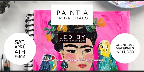 Paint a Frida Kahlo w/Anna Swanson - Online Workshop tickets