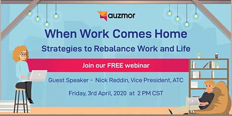 FREE Webinar: When Work Comes Home: Strategies to Rebalance Work and Life tickets