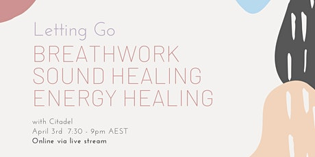 (Live Online) Letting Go: Breathwork, Sound Healing and Energy Healing tickets