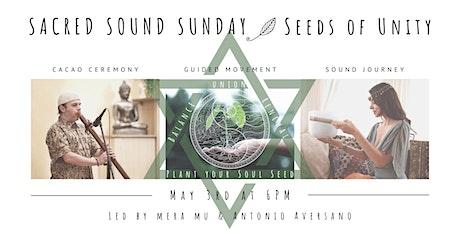 SACRED SOUND SUNDAY: Seeds of Unity tickets