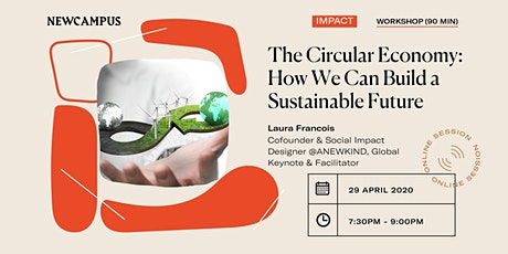 Masterclass: The Circular Economy & How We Can Build A Sustainable Future tickets