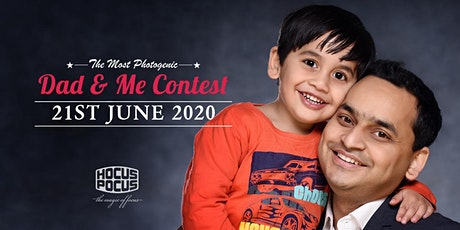 THE MOST PHOTOGENIC 'DAD & ME' CONTEST - REGISTER NOW! 21ST JUNE 2020 tickets